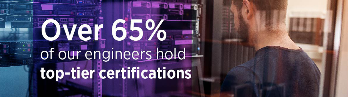 65% of our engineers hold top-tier technology certifications