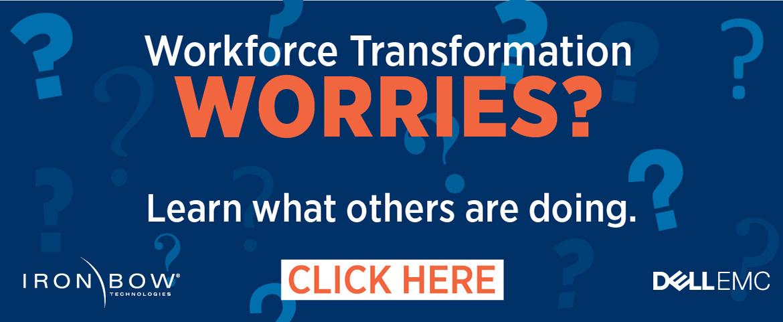 Workforce Transformation Worries?